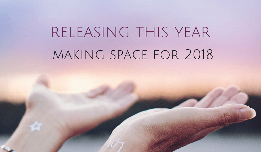 Releasing This Year Making Space For 2018