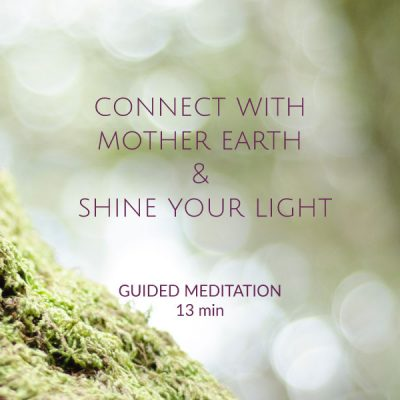 connect with mother earth and shine your light