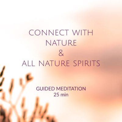 connect with nature and all nature spirits